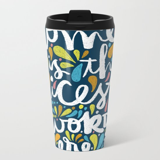 HOME IS THE NICEST WORD THERE IS. Metal Travel Mug