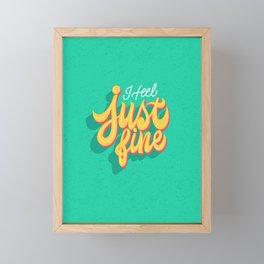 I feel just fine Framed Mini Art Print