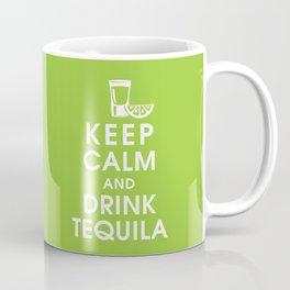 Keep Calm and Drink Tequilla Coffee Mug