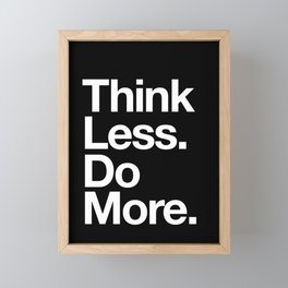 Think Less Do More Inspirational Wall Art black and white typography poster design home wall decor Framed Mini Art Print