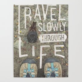 Travel Slowly Poster