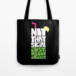 not that social just a good drinker Tote Bag