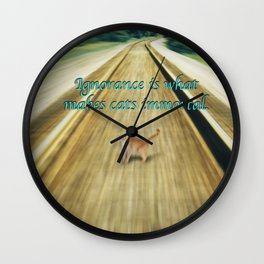 The Ignorance of Cats Wall Clock