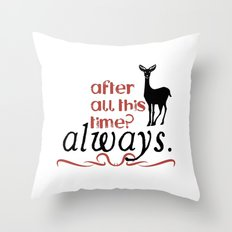 Harry Potter Severus Snape After all this time? - Always. Throw Pillow