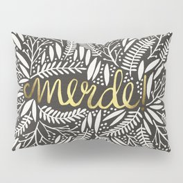 Pardon My French – Gold on Black Pillow Sham