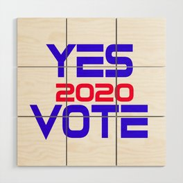 Yes Vote 2020 Wood Wall Art