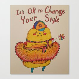 It's OK to Change Your Style Canvas Print