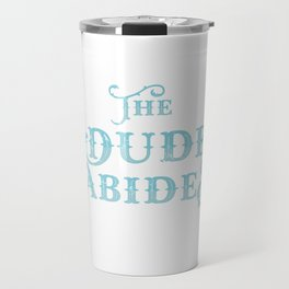 Dude Abides Cool Lebowski T-Shirt Birthday Gift Travel Mug