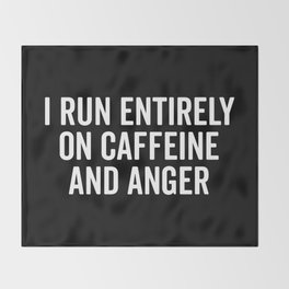 Caffeine And Anger Funny Quote Throw Blanket