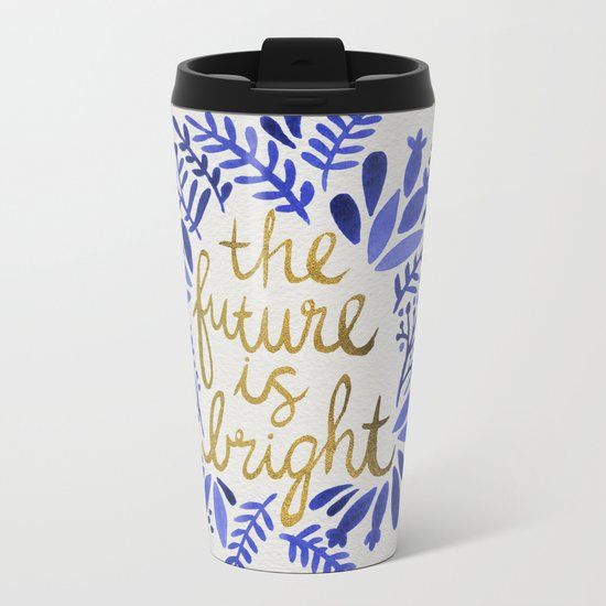 The Future is Bright – Navy & Gold Metal Travel Mug