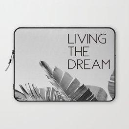 Living The Dream Laptop Sleeve