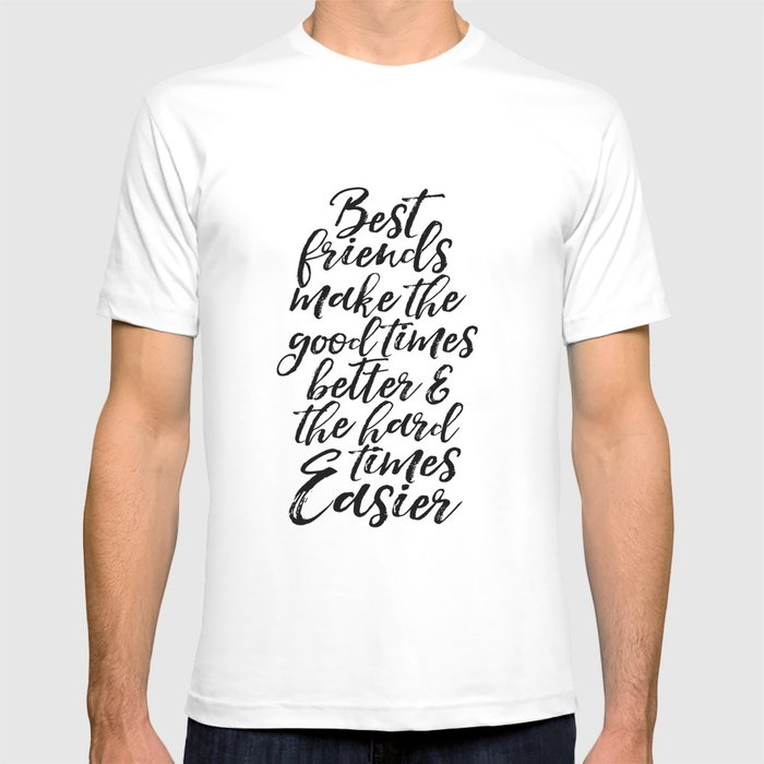 Typography Print Quotes Art Print PRINTABLE ART Love Sign BFF Gifts Best  Friends Gift Friends Quotes T-shirt by milos955