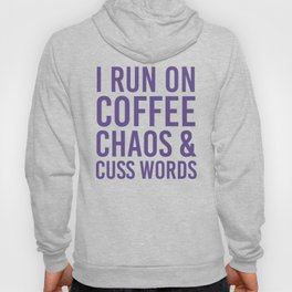 I Run On Coffee, Chaos & Cuss Words (Ultra Violet) Hoody
