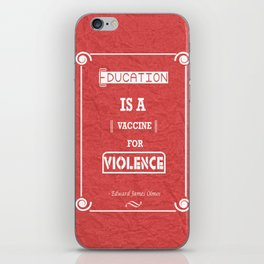 Education is a vaccine for violence inspirational Quote iPhone Skin