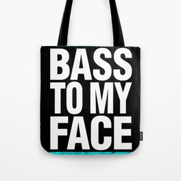 Bass To My Face (cyan/white) Tote Bag