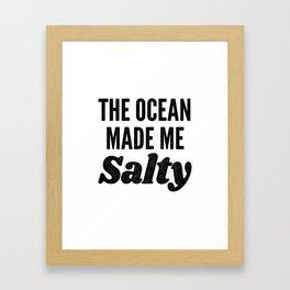 The Ocean Made Me Salty Framed Art Print