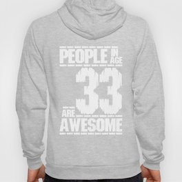 PEOPLE IN AGE 33 ARE AWESOME Hoody