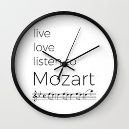 Live, love, listen to Mozart Wall Clock