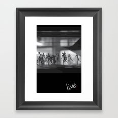 Live. Framed Art Print