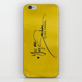 You are My Sunshine! iPhone Skin
