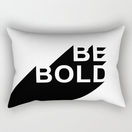 Be Bold Rectangular Pillow