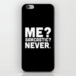 Me? Sarcastic? Funny Quote iPhone Skin