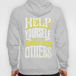 Help Yourself By Helping Others Hoody