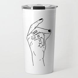 Snap out of it - On White Travel Mug