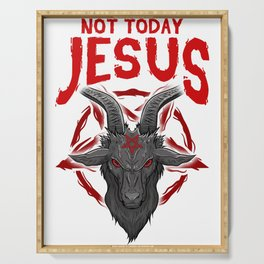 Not Today Jesus Gift for a Satanic Atheist print Serving Tray