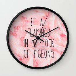 Be a flamingo ♥ Wall Clock