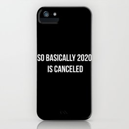 2020 Is Canceled II iPhone Case