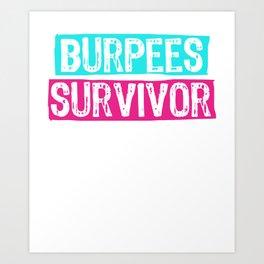 Burpees Survivor Gym Art Print