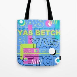 Yas Betch Tote Bag