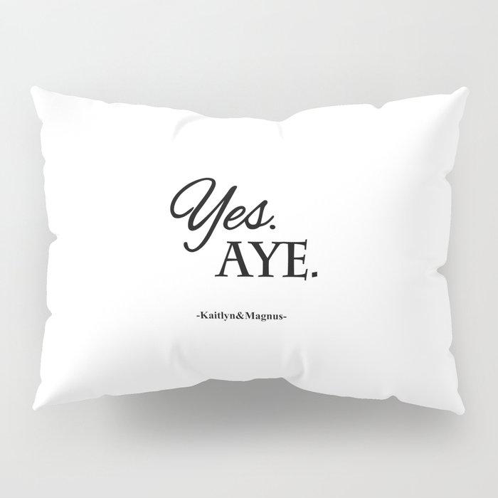 Yes. Aye. Pillow Sham