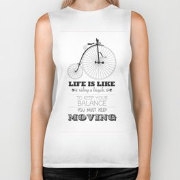 Life is like riding a bicycle to keep your balance you must keep moving Biker Tank