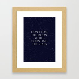 Don't Lose The Moon While Counting The Stars Framed Art Print