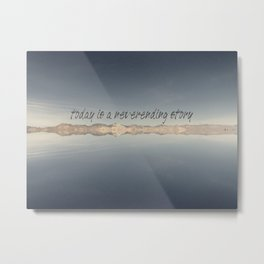 Today Is A Neverending Story Metal Print
