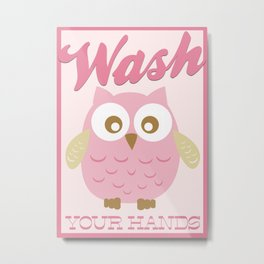 Wash Your Hands! Metal Print