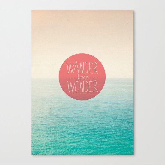 Wander don't Wonder Canvas Print