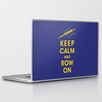 rowing Laptop & iPad Skins featuring Keep Calm and Row On (For the Love of Rowing) by KeepCalmShop