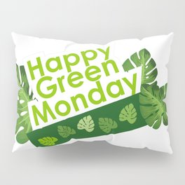 Happy leaves deco - Green Monday Pillow Sham