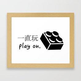 PLAY ON Framed Art Print