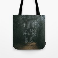 not all those who wander are lost Tote Bags featuring Not All Those Who Wander Are Lost by Aldy