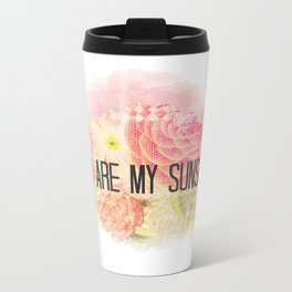 You are my Sunshine Metal Travel Mug