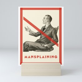 No mansplaining Mini Art Print