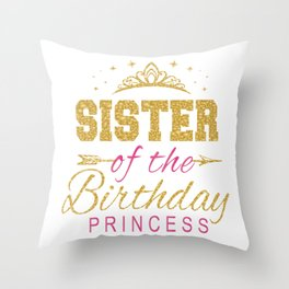 Sister Of The Birthday Princess Girls Party print Throw Pillow