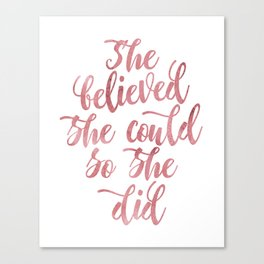 She believed she could so she did Rose Watercolor Canvas Print