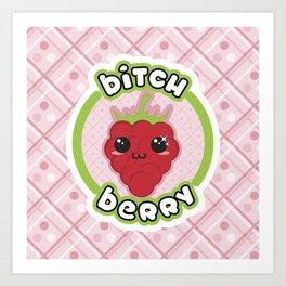 BITCH BERRY Art Print
