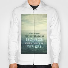 The cure for anything is salt water, sweat, tears, or the sea.    Dinesen Hoody