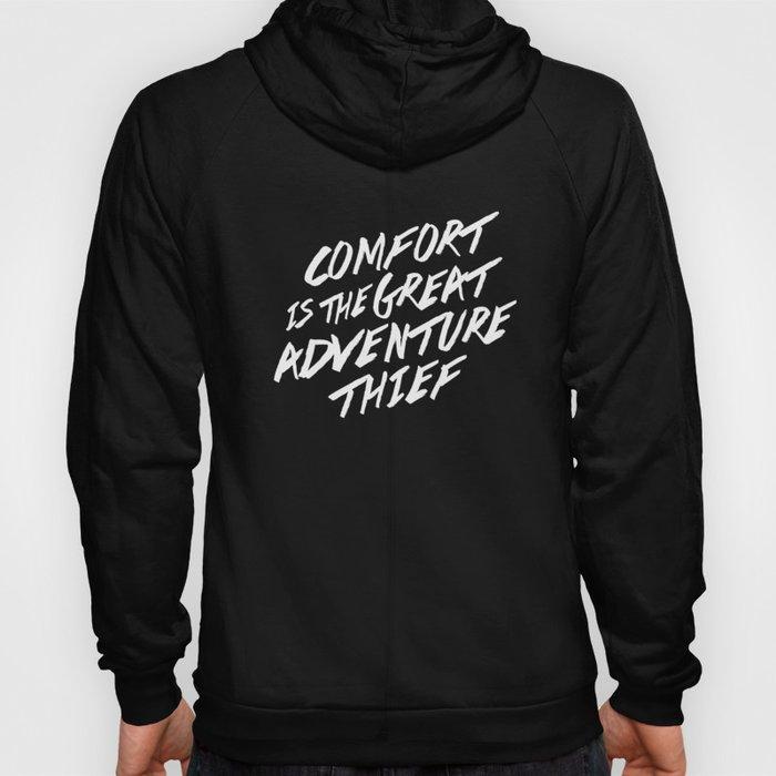 Comfort is the Great Adventure Thief Hoody